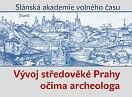 Středověká Praha očima archeologa