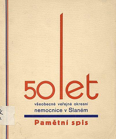 """Pamětní spis """"50 let nemocnice ve Slaném"""" vydaný v roce 1936"""