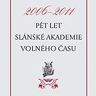 Pět let Slánské akademie volného času (2011) – náhled obálk – náhled obálky