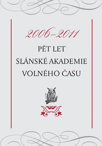 Pět let Slánské akademie volného času (2006–2011)
