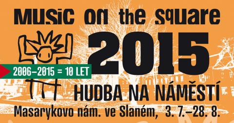 Music on the square 2015. Letní koncerty na náměstí jsou s námi již 10 let!